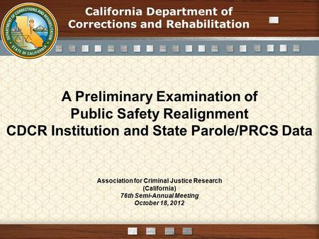 Click Here to Add Text This could be a call out area. Bullet Points to emphasize Association for Criminal Justice Research (California) 76th Semi-Annual.