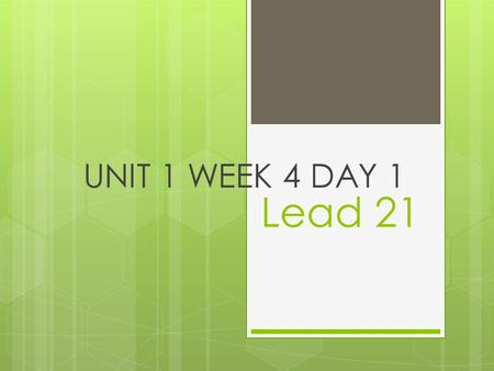 Lead 21 UNIT 1 WEEK 4 DAY 1. Spelling List 1. rice6. cry 2. tie7. fly 3. lie8. find 4. night9. tried 5. right10. favorite.
