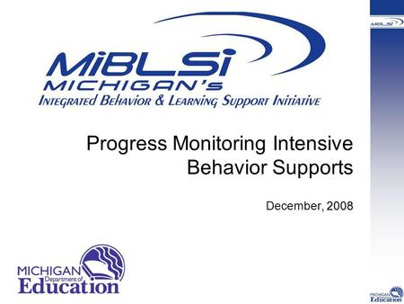 Progress Monitoring Intensive Behavior Supports, 2008 December, 2008.