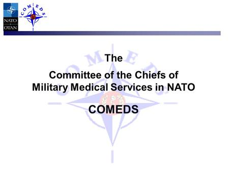 The Committee of the Chiefs of Military Medical Services in NATO COMEDS.