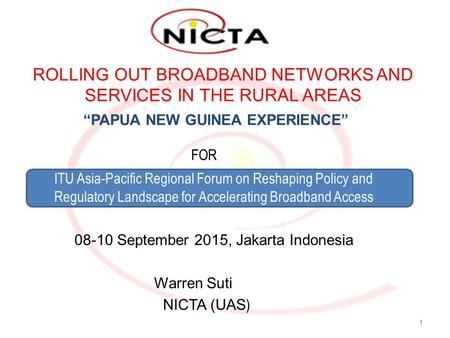 ROLLING OUT BROADBAND NETWORKS AND SERVICES IN THE RURAL AREAS FOR ITU Asia-Pacific Regional Forum on Reshaping Policy and Regulatory Landscape for Accelerating.