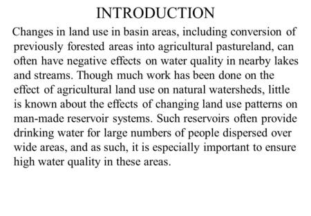 INTRODUCTION Changes in land use in basin areas, including conversion of previously forested areas into agricultural pastureland, can often have negative.