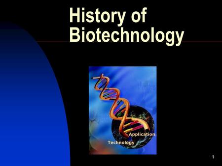 1 History of Biotechnology 2 Food Production Microorganisms have been used to produce foods like: yogurt, cheese, rootbeer, wine Came about by accident: