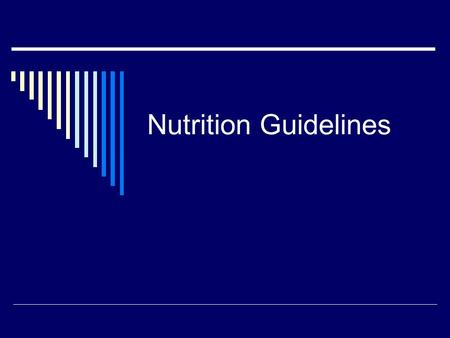 Nutrition Guidelines. Nutrition Requirements: Types and Sources of Nutrients The nutrients are obtained when the foods we eat are digested into compounds.