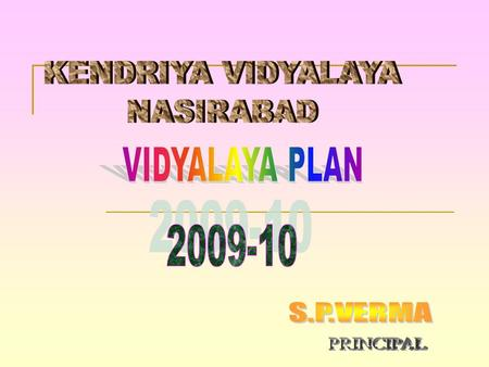 ACADEMIC ACTIVITIES FOR 2009 -10 Well –planned schedule of studies, timely completion of syllabus, continuous testing & evaluation. Keeping the parents.