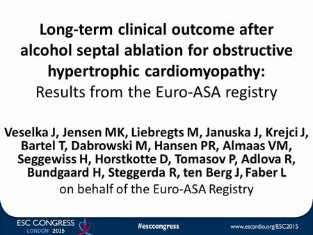 Long-term clinical outcome after alcohol septal ablation for obstructive hypertrophic cardiomyopathy: Results from the Euro-ASA registry Veselka J, Jensen.