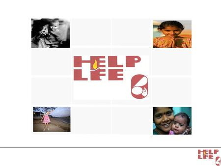 Helplife works in partnerships for improving the quality of life of women and children by promoting positive living, and for improving reproductive and.