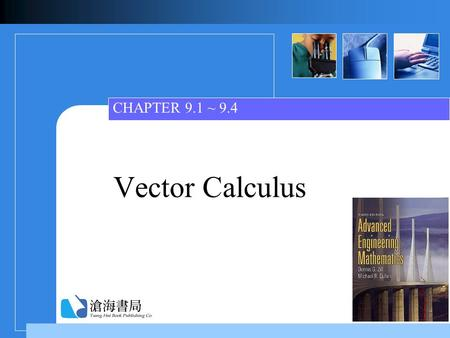 Vector Calculus CHAPTER 9.1 ~ 9.4. Ch9.1~9.4_2 Contents  9.1 Vector Functions 9.1 Vector Functions  9.2 Motion in a Curve 9.2 Motion in a Curve  9.3.