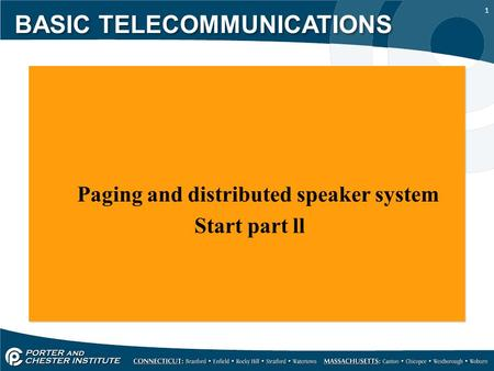 1 Paging and distributed speaker system Start part ll Paging and distributed speaker system Start part ll BASIC TELECOMMUNICATIONS.