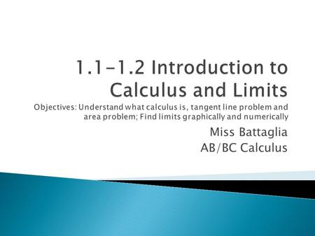 Miss Battaglia AB/BC Calculus.  Very advanced algebra and geometry  Look at the two pictures, the problem in both cases is to determine the amount of.