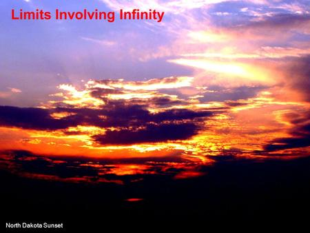 Limits Involving Infinity North Dakota Sunset. As the denominator gets larger, the value of the fraction gets smaller. There is a horizontal asymptote.