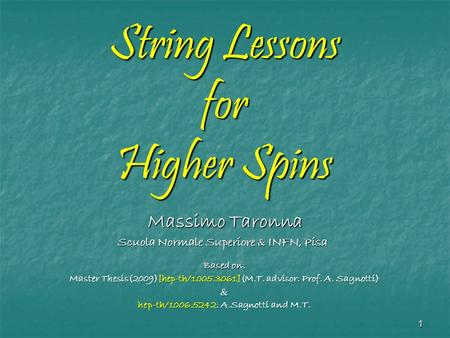 1 String Lessons for Higher Spins Massimo Taronna TexPoint fonts used in EMF. Read the TexPoint manual before you delete this box.: AAAA A A A AA A A AA.
