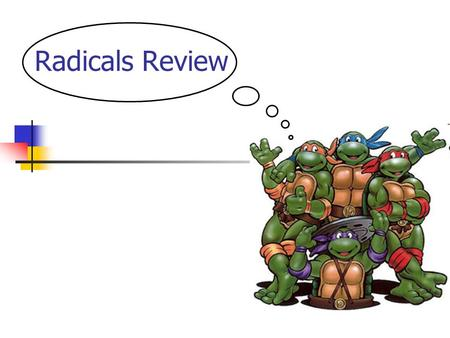 Radicals Review.
