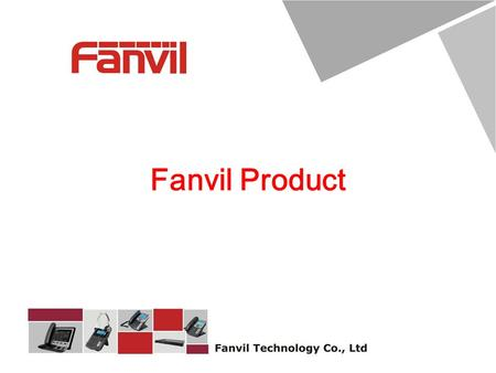 Fanvil Product. Android Video IP phone Window to the World via Desktop Terminal.