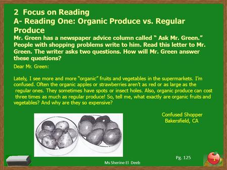 "2 Focus on Reading A- Reading One: Organic Produce vs. Regular Produce Mr. Green has a newspaper advice column called "" Ask Mr. Green."" People with shopping."