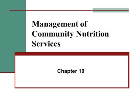 Management of Community Nutrition Services Chapter 19.