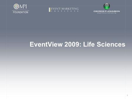 1 EventView 2009: Life Sciences. 2 Overview EventView Background Status Key Performance Indicators Summary Trends Budget ROI Measurement Green Event-to-Experience.