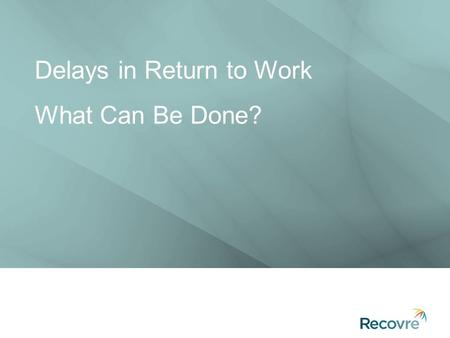 Delays in Return to Work What Can Be Done?. What is Workplace Rehabilitation? Factors Affecting Return to Work What Can Be Done?