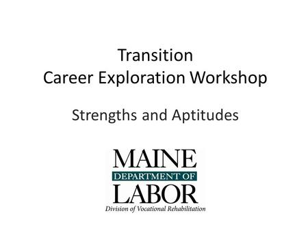 Transition Career Exploration Workshop Strengths and Aptitudes.