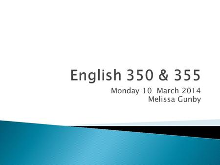 Monday 10 March 2014 Melissa Gunby.  Please attend lab when scheduled. If you need to make up time, please check with one of the staff to make sure it's.