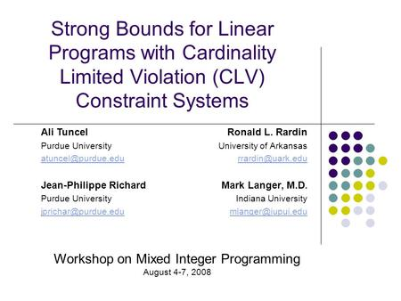 Strong Bounds for Linear Programs with Cardinality Limited Violation (CLV) Constraint Systems Ronald L. Rardin University of Arkansas