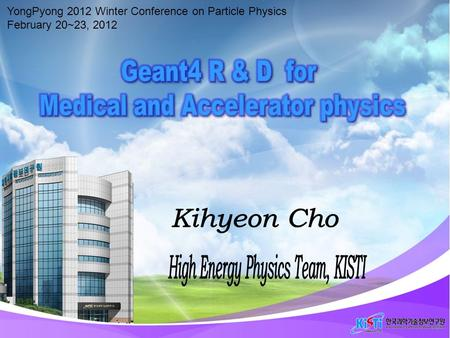 YongPyong 2012 Winter Conference on Particle Physics February 20~23, 2012 0.