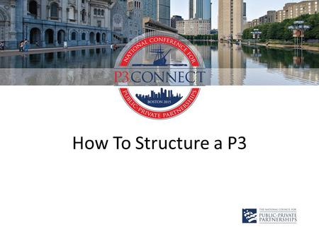 How To Structure a P3.