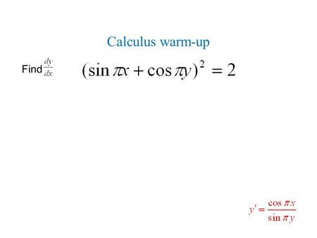 Calculus warm-up Find. xf(x)g(x)f'(x)g'(x) 318-3-5 63-245 834 12-650 For each expression below, use the table above to find the value of the derivative.