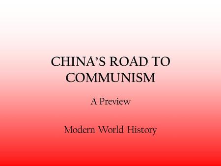 CHINA'S ROAD TO COMMUNISM A Preview Modern World History.