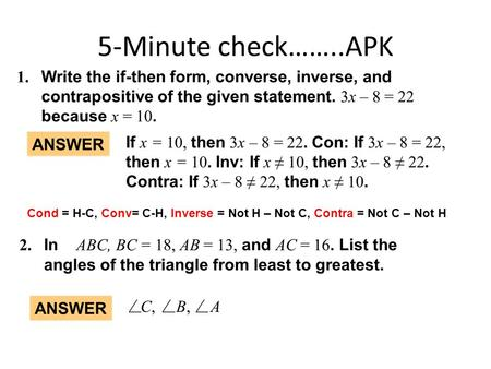 5-Minute check……..APK Cond = H-C, Conv= C-H, Inverse = Not H – Not C, Contra = Not C – Not H.