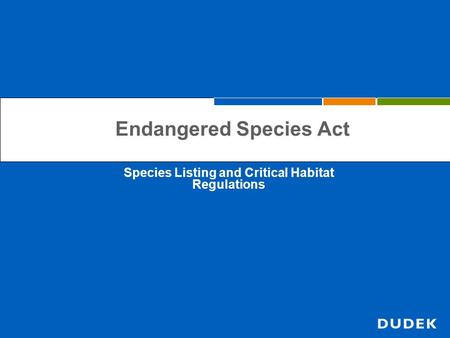 Species Listing and Critical Habitat Regulations Endangered Species Act.