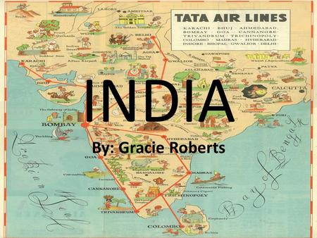 INDIA By: Gracie Roberts. Intro to India  m/watch?feature=player _detailpage&v=B_SXNcq ugcI  m/watch?feature=player.
