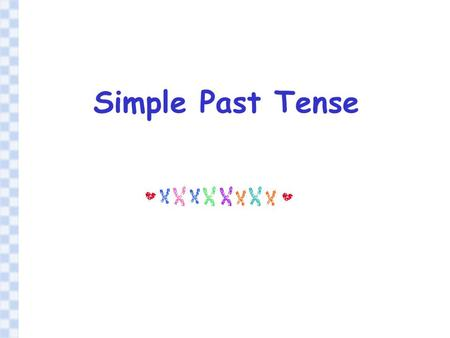 Simple Past Tense. e.g. People rode in sedan ( 轿子 ) chairs a hundred years ago. Simple Past Tense  to talk about things that happened in the past. People.