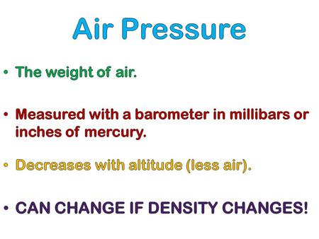 Air's density changes two ways heat What happens to the air pressure on my head as the temperature increases?