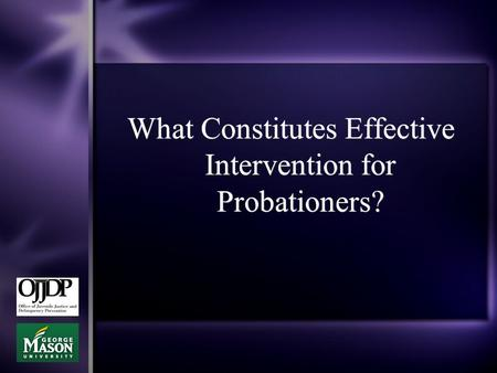 What Constitutes Effective Intervention for Probationers?