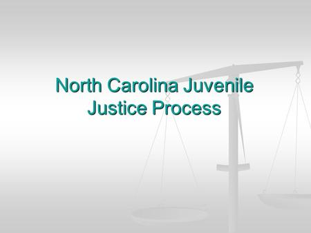 North Carolina Juvenile Justice Process. What are the causes of Juvenile Offenses? Abuse & neglect by caregivers Abuse & neglect by caregivers Poverty.