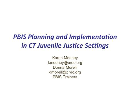 PBIS Planning and Implementation in CT Juvenile Justice Settings