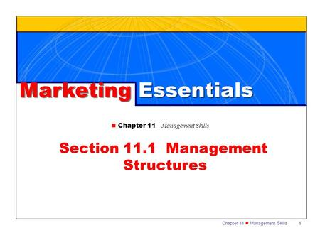 Chapter 11 Management Skills 1 Section 11.1 Management Structures Marketing Essentials.
