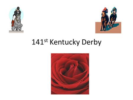 141 st Kentucky Derby. The Kentucky Derby will be run on Sunday. American Pharoah is a 5/2 favorite as the 2015 Kentucky Derby approaches, accordingto.