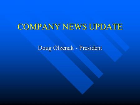 COMPANY NEWS UPDATE Doug Olzenak - President. VISION With a progressive and proactive culture, Allied Vaughn will be an organization that provides industry-leading.