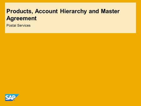 Products, Account Hierarchy and Master Agreement Postal Services.