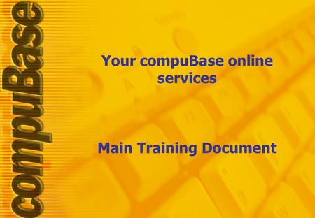 Your compuBase online services Main Training Document.