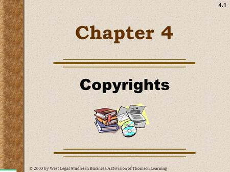 4.1 Chapter 4 Copyrights © 2003 by West Legal Studies in Business/A Division of Thomson Learning.