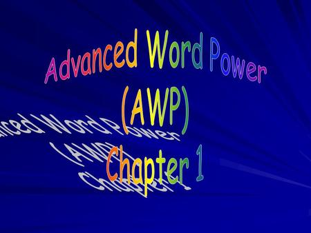Advanced Word Power (AWP) Chapter 1.