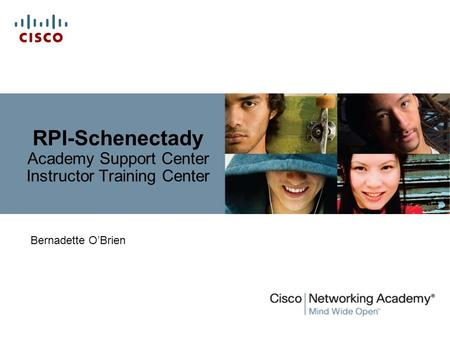 RPI-Schenectady Academy Support Center Instructor Training Center Bernadette O'Brien.