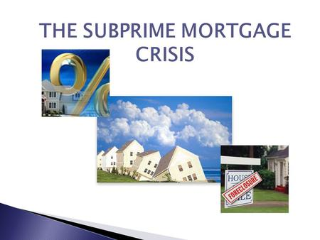 THE SUBPRIME MORTGAGE CRISIS.  INTRODUCTION I. Origins II. Transmission III. Contagion  Conclusion & Impact of the crisis.