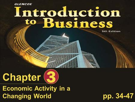 Economic Activity in a Changing World Chapter 3 pp. 34-47.