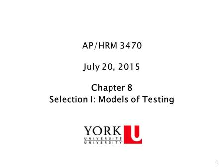 1 Chapter 8 Selection I: Models of Testing. © 2013 by Nelson Education2 1.When is the use of testing, psychological and/or physical, a distinct advantage.
