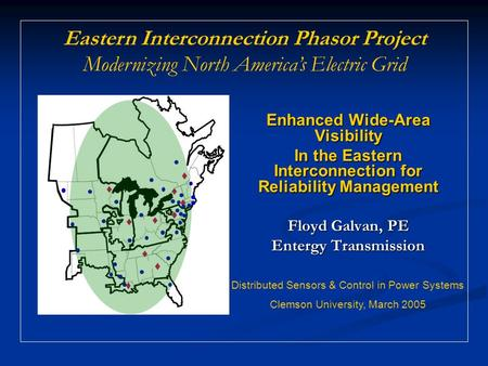 Eastern Interconnection Phasor Project Modernizing North America's Electric Grid Enhanced Wide-Area Visibility In the Eastern Interconnection for Reliability.