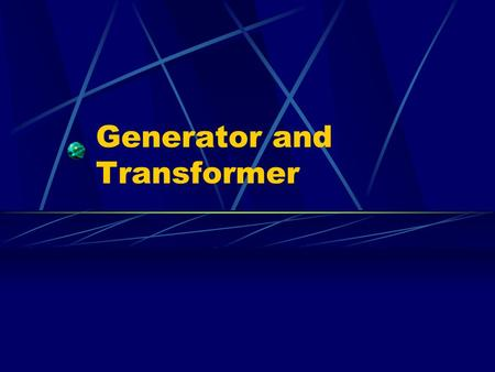 Generator and Transformer. Moving Conductor If a straight conductor is moved in a path perpendicular to a magnetic field, a current is induced in the.